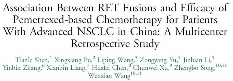 团队RET融合真实世界研究Clin Lung Cancer