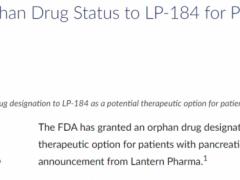 胰腺癌靶向药新药,FDA授予LP-184孤儿药称号,用于胰腺癌治疗